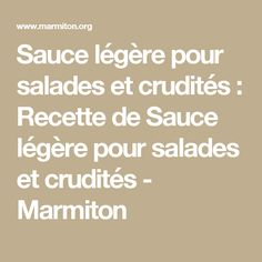 Sauce légère pour salades et crudités : Recette de Sauce légère pour salades et crudités - Marmiton Crudite, 20 Min, Vinaigrette, Entrees, Quinoa, Math, Healthy, Desserts, Food