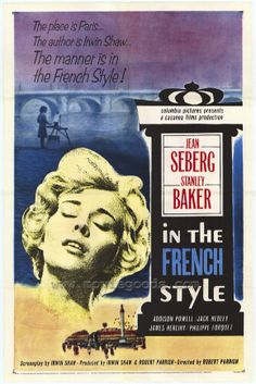 (1963) - Jean Seberg, Stanley Baker, Philippe Forquet. Director: Robert Parrish. IMDB: 6.8 ________________________  http://en.wikipedia.org/wiki/In_the_French_Style http://www.rottentomatoes.com/m/in_the_french_style_2011/ http://www.tcm.com/tcmdb/title/27498/In-the-French-Style/ Article: http://www.tcm.com/this-month/article/240894|240898/In-the-French-Style.html http://www.allmovie.com/movie/in-the-french-style-v96449