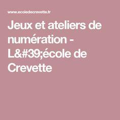 Jeux et ateliers de numération - L'école de Crevette