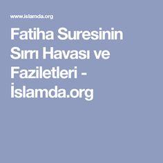 Fatiha Suresinin Sırrı Havası ve Faziletleri - İslamda.org
