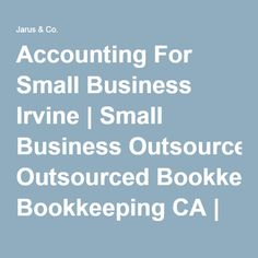 Accounting For Small Business Irvine | Small Business Outsourced Bookkeeping CA | Small Business CPA Consulting 92618 - Jarus & Co.