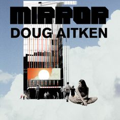 An advertisement for Doug Aitken's Mirror, commissioned by the Wrights for SAM.