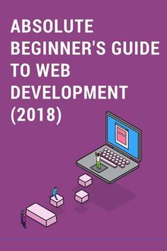 Absolute beginner's guide to web development in 2018   #webdevelopment #website #coding #learntocode #webdesign #html #css #javascript #php #react #angular