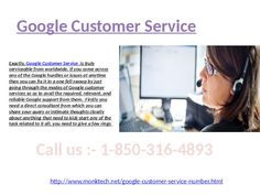 Is Google Customer Service@1-850-316-4893 workable at anytime anywhere?  Yes, Google Customer Service is workable at anytime, in fact, it is workable from a USA too. Hence, if you are the one who have ever experienced any of the Google hurdles or issues at anytime then you can get rid of it all in a one fell swoop by just giving a few calls at number 1-850-316-4893. Which is the toll-free phone number and is obtainable from worldwide? For more information visit our website…