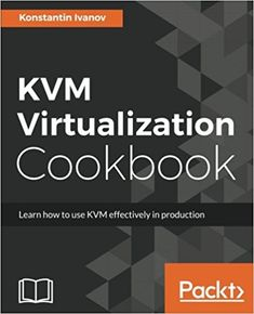 Macos high sierra for dummies pdf download e book programming kvm virtualization cookbook learn how to use kvm effectively in production paperback june 16 fandeluxe Choice Image