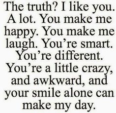 Yes so true this is how I feel about you but I just can't tell you yet