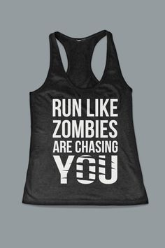 Run+Like+Zombies+Are+Chasing+You+Women's+Work+Out+by+FitnessFreaks