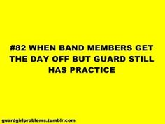 everyday of the week!!!! and then they complain about having band practice only 2 days a week ppfft