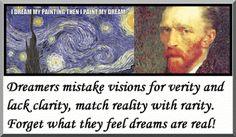 50) Dreams are real.