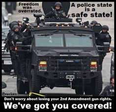 Be Aware... a Police State is Not a good thing.