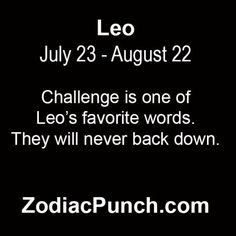 Challenge is one of. Never Back Down, Astrology Leo, Favorite Words, Challenges, Sayings, Quotes, Quotations, Lyrics, Quote
