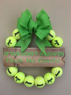 Beautiful Tennis Ball Wreath! Find more tennis ideas, quotes, tips, and lessons at #lorisgolfshoppe