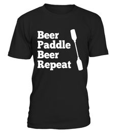 """# Fun Beer Paddle Beer Repeat Kayak Rafting Canoe T-Shirt .  Special Offer, not available in shops      Comes in a variety of styles and colours      Buy yours now before it is too late!      Secured payment via Visa / Mastercard / Amex / PayPal      How to place an order            Choose the model from the drop-down menu      Click on """"Buy it now""""      Choose the size and the quantity      Add your delivery address and bank details      And that's it!      Tags: Wear this funny tee shirt…"""
