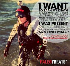 Because everybody loves a Paleo Treat! Quote by Shawn Alladio Founder of K38