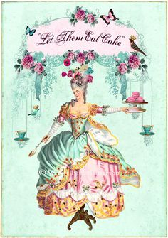 One of the most famous misattributed quotes (apologies to the person who created this print). Follow this link to see why Marie Antoinette could never have said it. https://en.wikipedia.org/wiki/Let_them_eat_cake
