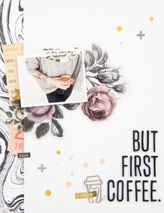 But First Coffee. by ScatteredConfetti at Studio Calico