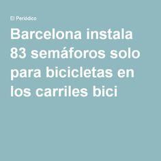 Barcelona instala 83 semáforos solo para bicicletas en los carriles bici