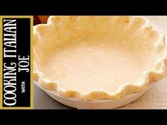 How to Make Pie Crust — Cooking Italian With Joe Recipe