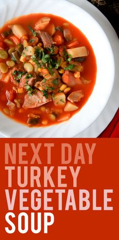Use up your Thanksgiving leftovers in this next day turkey vegetable soup. Healthy and tasty!