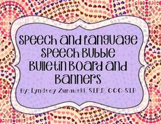 Bulletin Board Speech/Language Bubbles and Banners for SLPs!