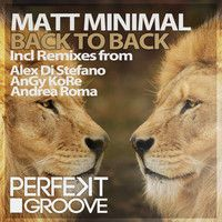 Coming Soon : Matt Minimal - Back To Back EP [ Perfekt Groove ] by Matt Minimal ( OFFICIAL ) on SoundCloud