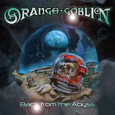 Orange Goblin - Back From The Abyss (2014) Stoner Metal band from UK #OrangeGoblin #StonerMetal