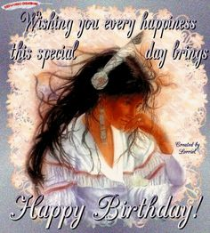 Native American Birthday Blessing | Debra Rincon Lopez's Comments - Warrior Nation
