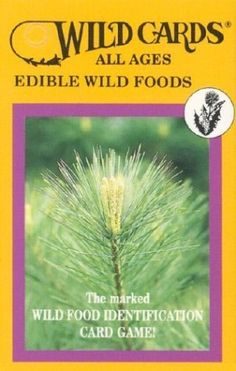 Wild Cards: Edible Wild Foods (All Ages) by Linda Runyon - Alice or Greta