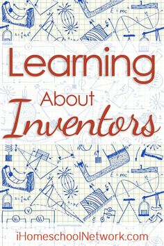 Great ideas for learning about inventors @ihomeschoolnet #STEM #homeschool