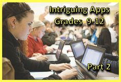 10 Intriguing Apps for Grades 9-12 (Part 2)