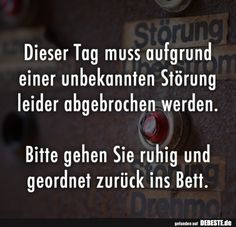 Dieser Tag muss..... | Lustige Bilder, Sprüche, Witze, echt lustig What Is Life About, Things To Think About, Best Quotes, Life Quotes, Life Is Hard, Cheer Up, Sarcasm, Haha, Inspirational Quotes