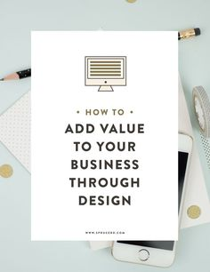 """In this age of visual marketing, design can be a huge tool for you to grow your biz. Check out Jamie Starcevich's """"How to add value to your business through design"""" --"""