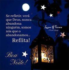 Se refletira, verá que Deus - Status e Imagens New Years Eve Party, Good Night, Instagram, Good Morning Wishes, Photo Galleries, Verses, Life, Friends, Nighty Night