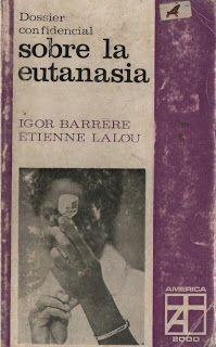 Dossier confidencial sobre la eutanasia (de Igor Barrere y Etienne Lalau)