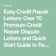 Easy Credit Repair Letters: Over 70 Premium Credit Repair Dispute Letters and Quick Start Guide to Remove ALL Negative Entries from Your Credit Reports
