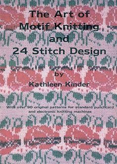 """Link to a book review of """"The Art of Motif Knitting and 24 Stitch Design"""" by Kathleen Kinder. The review is in German and English, by kind permission from Kerstin of the Strickforum blog."""