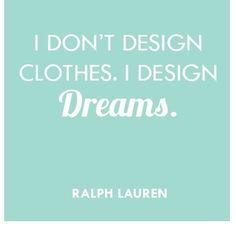 Meilleures Citations De Mode & Des Créateurs  : Ralph Lauren #fashion #quotes...