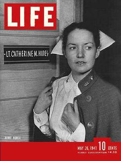 Life Magazine cover, May 26, 1941; 2nd Lt. Catherine Hines, RN, US Army Nurse Corps, shown leaving her barracks room in the morning, ready for breakfast, then ward duty. The big buildup in enlistment of thousands more military nurses hadn't happened yet, but there were still stories to tell, and thousands of new nurses to train, as many saw America's pending involvement in the War a foregone conclusion.