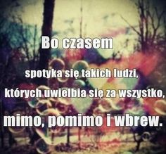 Bo czasem Adorable Quotes, Motto, Friends Forever, Me Quotes, Texts, Poems, Friendship, Sad, Bible