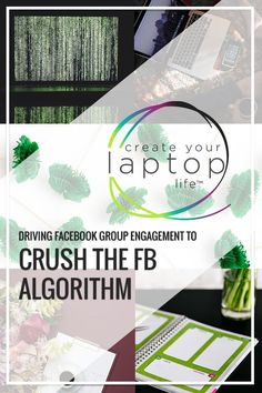 Driving Facebook Group Engagement To Crush the FB Algorithm // Create Your Laptop Life