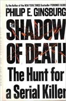 The Shadow of Death: The Hunt for a Serial Killer by Philip E. Ginsburg, http://www.amazon.com/dp/0684194058/ref=cm_sw_r_pi_dp_UE3Avb15X5BD4