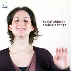 Social chiari e amicizia lunga.  Carlotta Borasco, social media manager @interlogica   #interlogica #geek #quote #tech #social