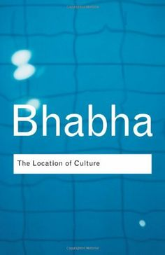 The Location of Culture (Routledge Classics) by Homi K. Bhabha,