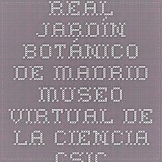 Real Jardín Botánico de Madrid. Museo Virtual de la Ciencia CSIC