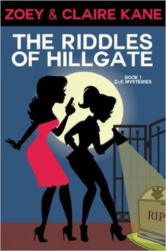 Amazon.com: The Riddles of Hillgate (Z & C Mysteries Book 1) eBook: Zoey Kane, Claire Kane: Kindle Store