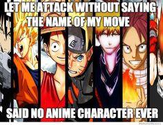 Said no anime character ever!