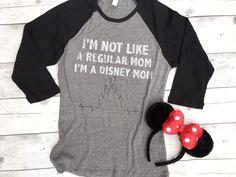Womens raglan shirt I'm not like a regular mom, I'm a Disney mom