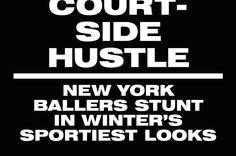 Court-Side Hustle: New York Ballers Stunt In Winter's Sportiest Looks