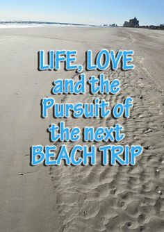 Live, Love and Pursuit of the Next BeachTrip