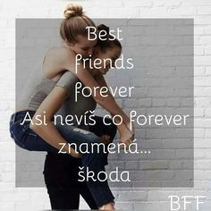Ne bo i stím přítel neznam Bff Quotes, Best Friends Forever, English Quotes, Quotations, Funny Pictures, Thoughts, Motivation, Memes, Life